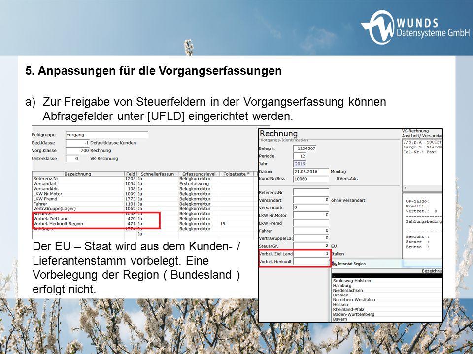 5. Anpassungen für die Vorgangserfassungen a)Zur Freigabe von Steuerfeldern in der Vorgangserfassung können Abfragefelder unter [UFLD] eingerichtet we