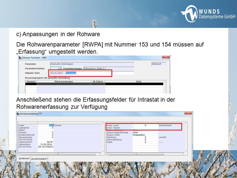 """c) Anpassungen in der Rohware Die Rohwarenparameter [RWPA] mit Nummer 153 und 154 müssen auf """"Erfassung"""" umgestellt werden. Anschließend stehen die Er"""