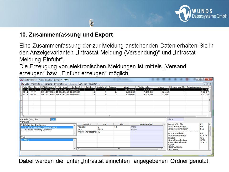 """10. Zusammenfassung und Export Eine Zusammenfassung der zur Meldung anstehenden Daten erhalten Sie in den Anzeigevarianten """"Intrastat-Meldung (Versend"""