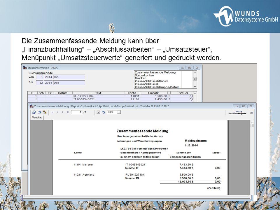 """Die Zusammenfassende Meldung kann über """"Finanzbuchhaltung"""" – """"Abschlussarbeiten"""" – """"Umsatzsteuer"""", Menüpunkt """"Umsatzsteuerwerte"""" generiert und gedruck"""