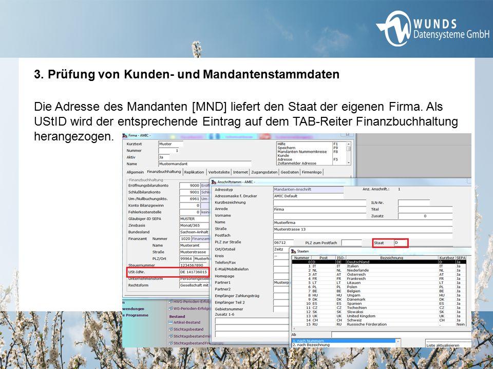 3. Prüfung von Kunden- und Mandantenstammdaten Die Adresse des Mandanten [MND] liefert den Staat der eigenen Firma. Als UStID wird der entsprechende E