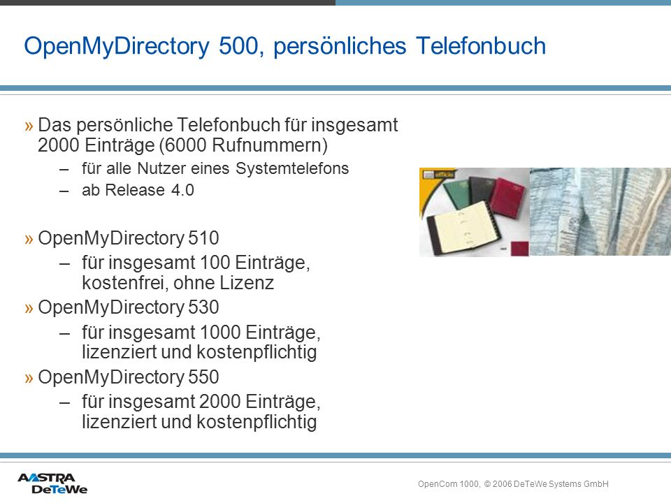 OpenCom 1000, © 2006 DeTeWe Systems GmbH OpenMyDirectory 500, persönliches Telefonbuch »Das persönliche Telefonbuch für insgesamt 2000 Einträge (6000