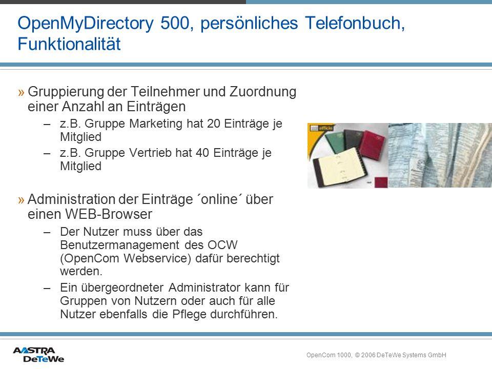 OpenCom 1000, © 2006 DeTeWe Systems GmbH OpenMyDirectory 500, persönliches Telefonbuch, Funktionalität »Gruppierung der Teilnehmer und Zuordnung einer