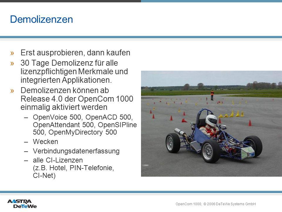 OpenCom 1000, © 2006 DeTeWe Systems GmbH Demolizenzen »Erst ausprobieren, dann kaufen »30 Tage Demolizenz für alle lizenzpflichtigen Merkmale und inte