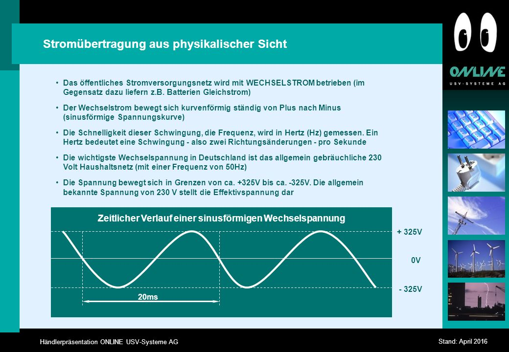Händlerpräsentation ONLINE USV-Systeme AG Stand: April 2016 Schnittstellen Seriell Seriell, LAN / WAN incl.