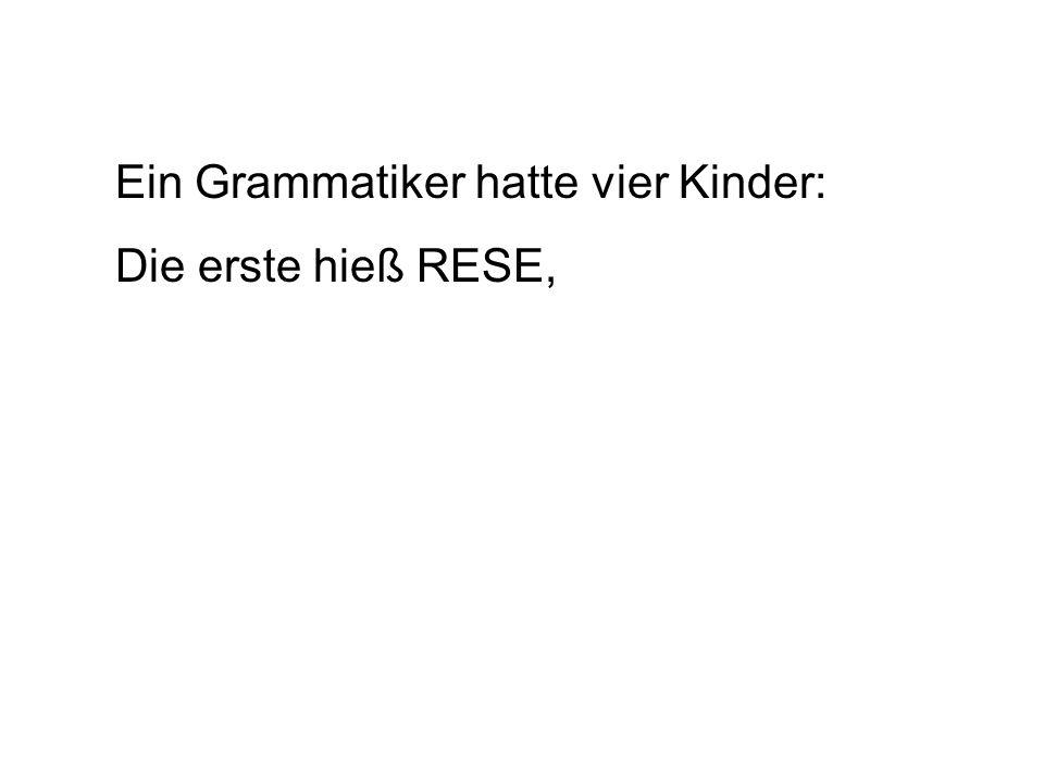 Die erste hieß RESE,
