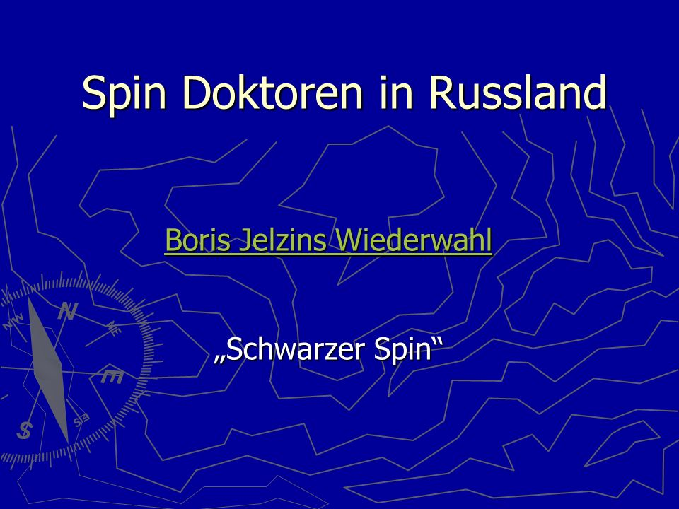 "Spin Doktoren in Russland Boris Jelzins Wiederwahl Boris Jelzins Wiederwahl ""Schwarzer Spin"""