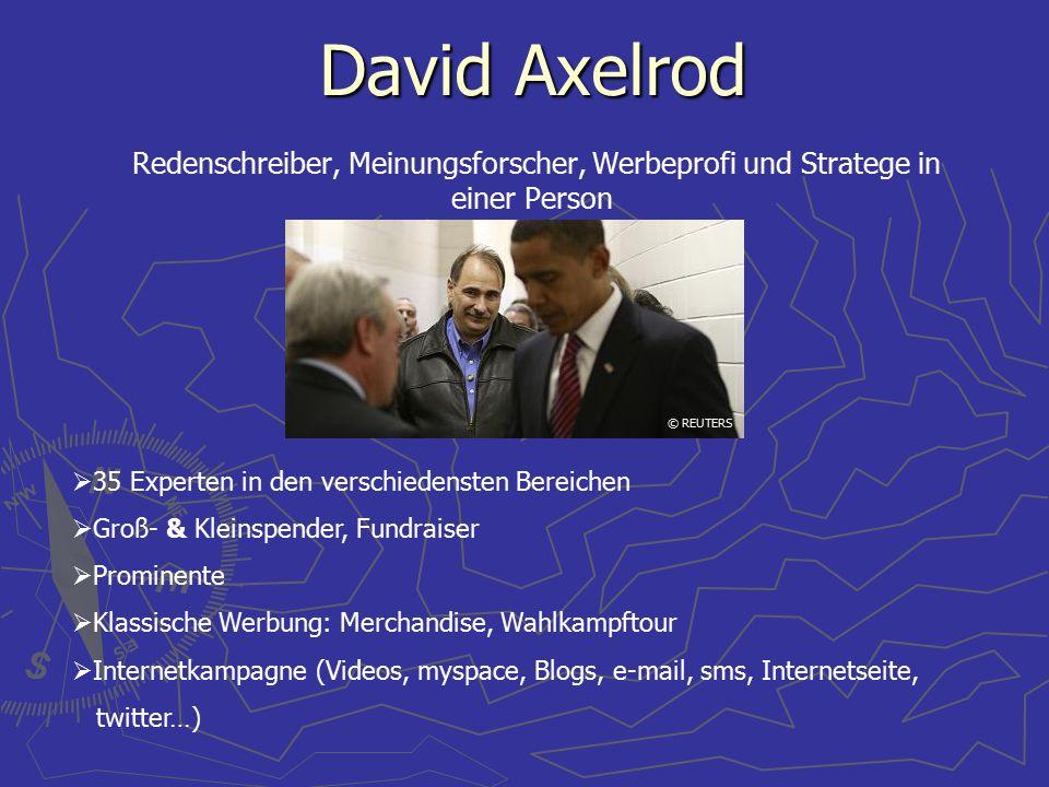 David Axelrod David Axelrod Redenschreiber, Meinungsforscher, Werbeprofi und Stratege in einer Person © REUTERS  35 Experten in den verschiedensten B