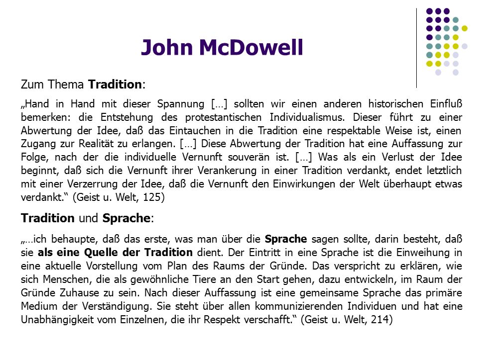"""John McDowell Zum Thema Tradition: """"Hand in Hand mit dieser Spannung […] sollten wir einen anderen historischen Einfluß bemerken: die Entstehung des protestantischen Individualismus."""