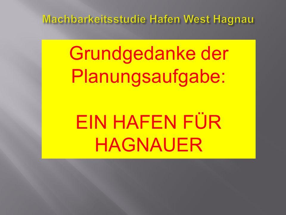 Grundgedanke der Planungsaufgabe: EIN HAFEN FÜR HAGNAUER
