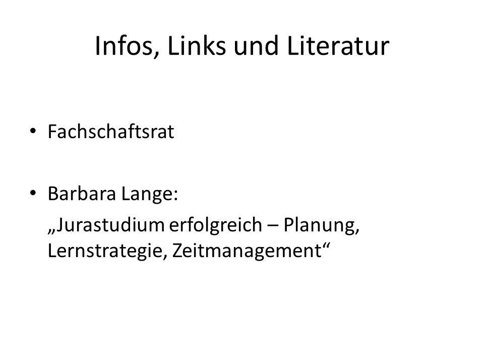 """Infos, Links und Literatur Fachschaftsrat Barbara Lange: """"Jurastudium erfolgreich – Planung, Lernstrategie, Zeitmanagement"""