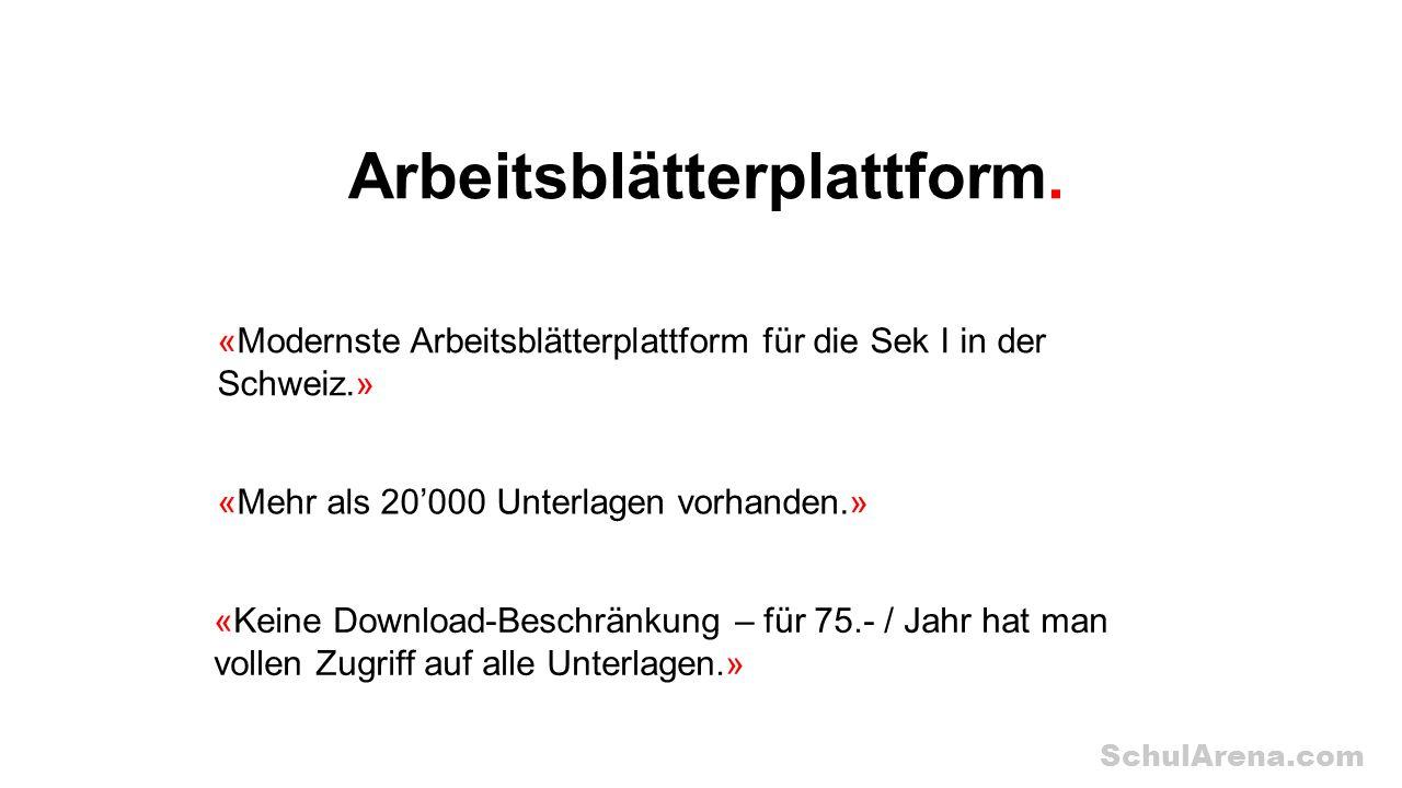 SchulArena.com Arbeitsblätterplattform. «Modernste Arbeitsblätterplattform für die Sek I in der Schweiz.» «Mehr als 20'000 Unterlagen vorhanden.» «Kei