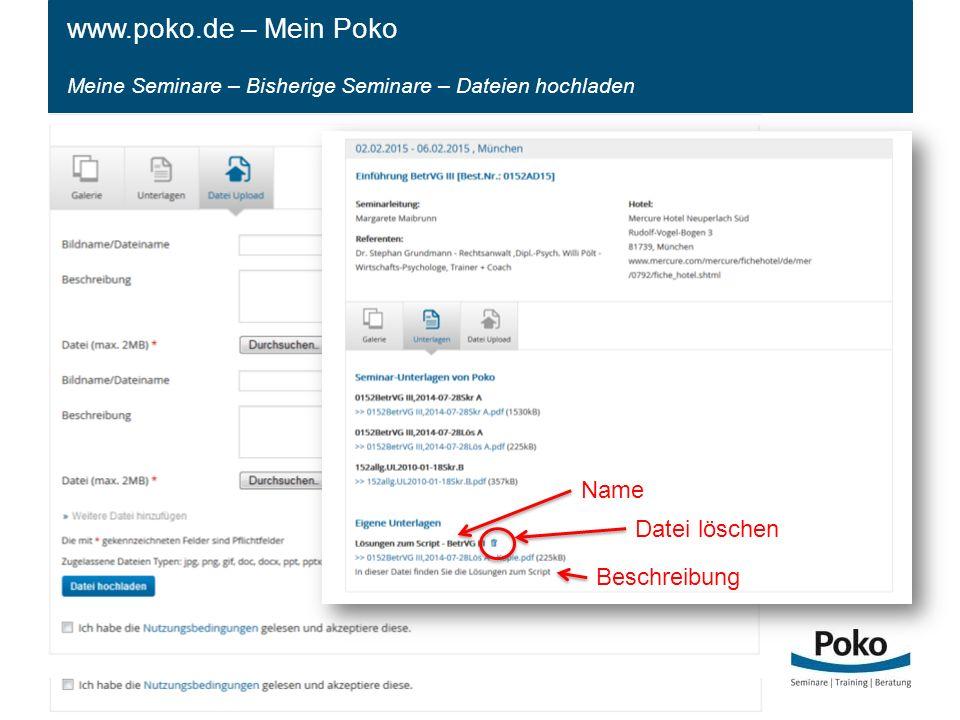 Meine Seminare – Bisherige Seminare – Dateien hochladen www.poko.de – Mein Poko Wie kann ich Fotos und Unterlagen einfügen.