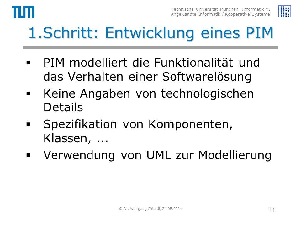 Technische Universität München, Informatik XI Angewandte Informatik / Kooperative Systeme © Dr. Wolfgang Wörndl, 24.05.2004 11 1.Schritt: Entwicklung