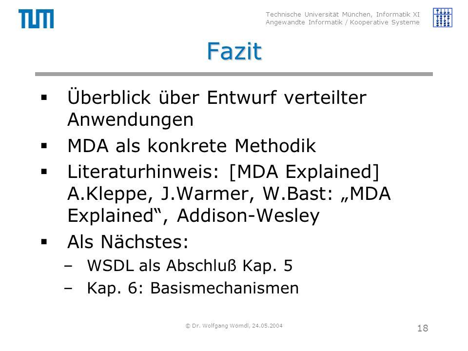 Technische Universität München, Informatik XI Angewandte Informatik / Kooperative Systeme © Dr. Wolfgang Wörndl, 24.05.2004 18 Fazit  Überblick über