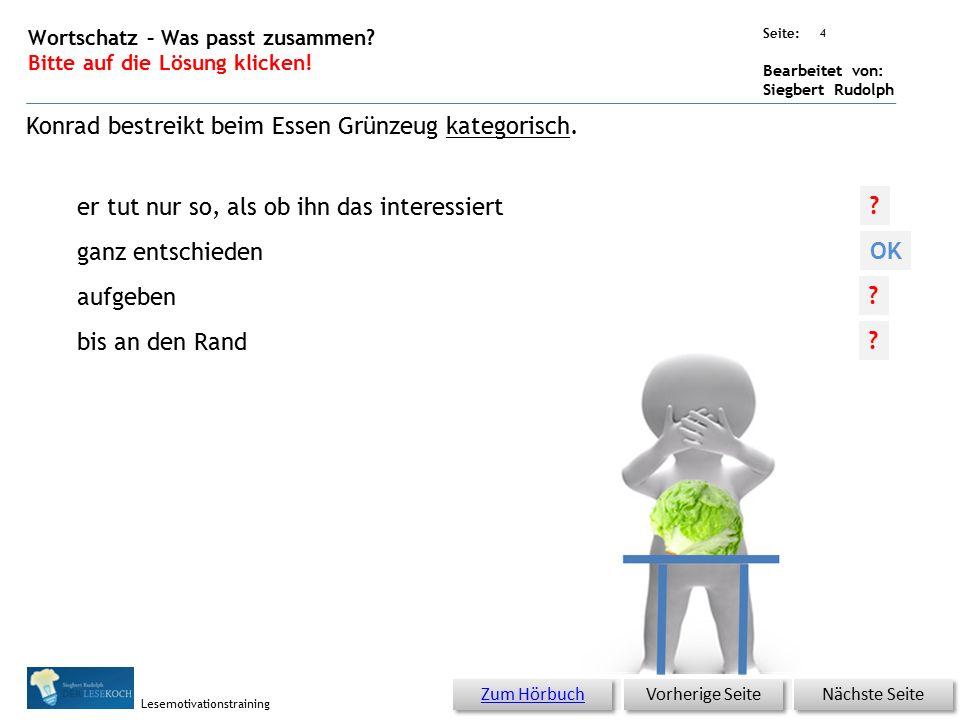 Übungsart: Seite: Bearbeitet von: Siegbert Rudolph Lesemotivationstraining 3 11 Salat, Spinat und Gummibärchen – bitte klicken.