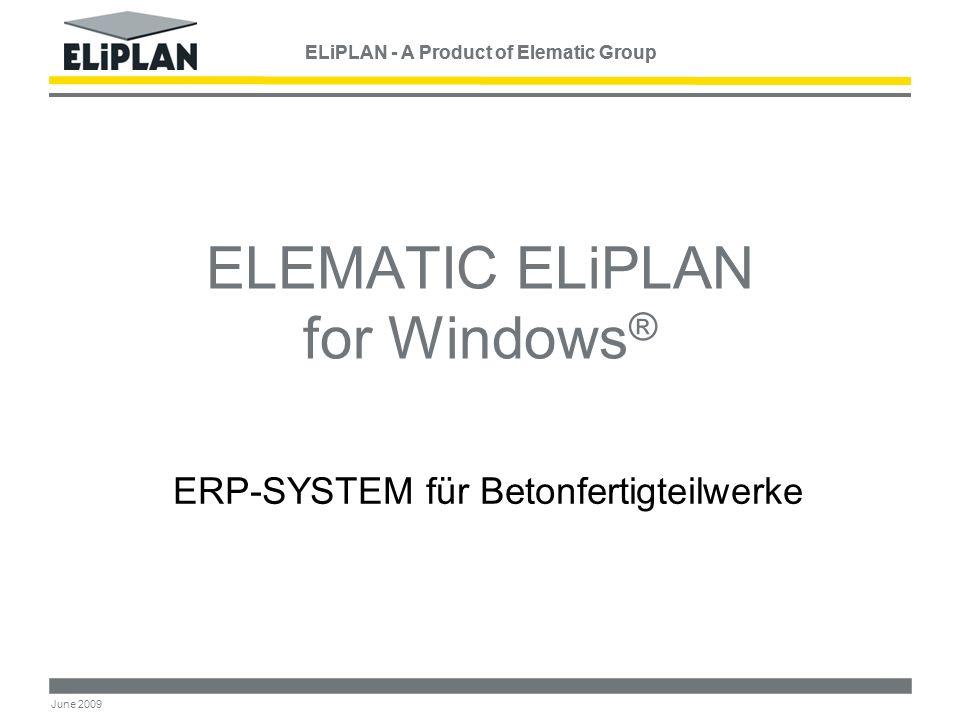 2 June 2009 ELEMATIC ELiPLAN for Windows ®  ELiPLAN – ein umfassendes System der Ressourcen- & Produktionsplanung für die Betonfertigteilindustrie  Für die individuellen Anforderungen Ihrer Fertigteilproduktion konzipiert!