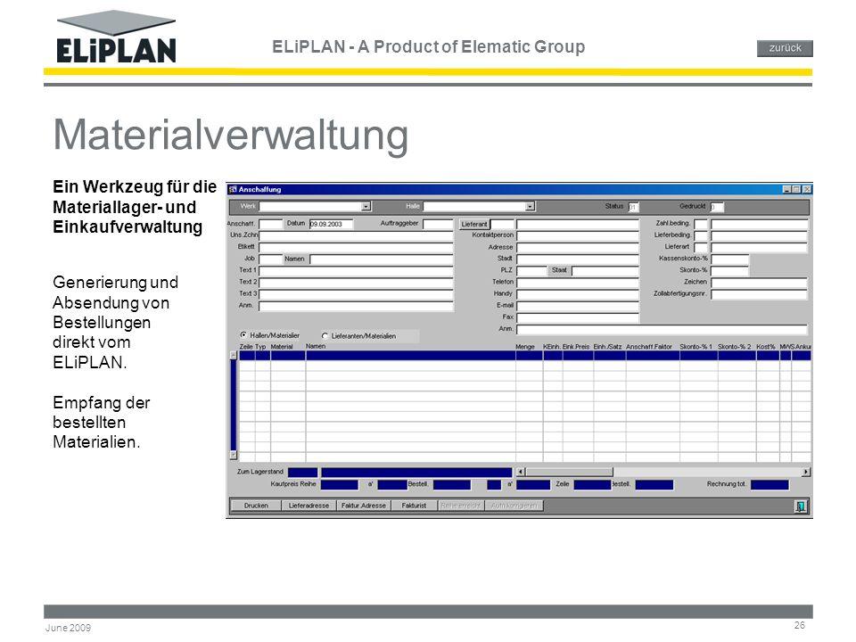 ELiPLAN - A Product of Elematic Group 26 June 2009 Materialverwaltung Generierung und Absendung von Bestellungen direkt vom ELiPLAN. Empfang der beste