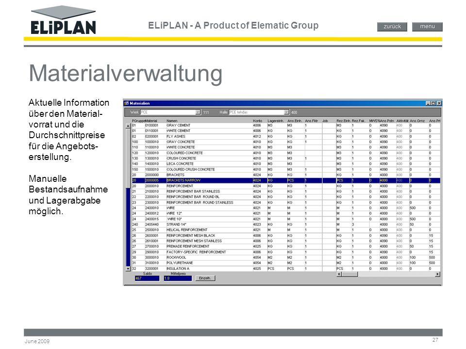 ELiPLAN - A Product of Elematic Group 27 June 2009 Materialverwaltung Aktuelle Information über den Material- vorrat und die Durchschnittpreise für di