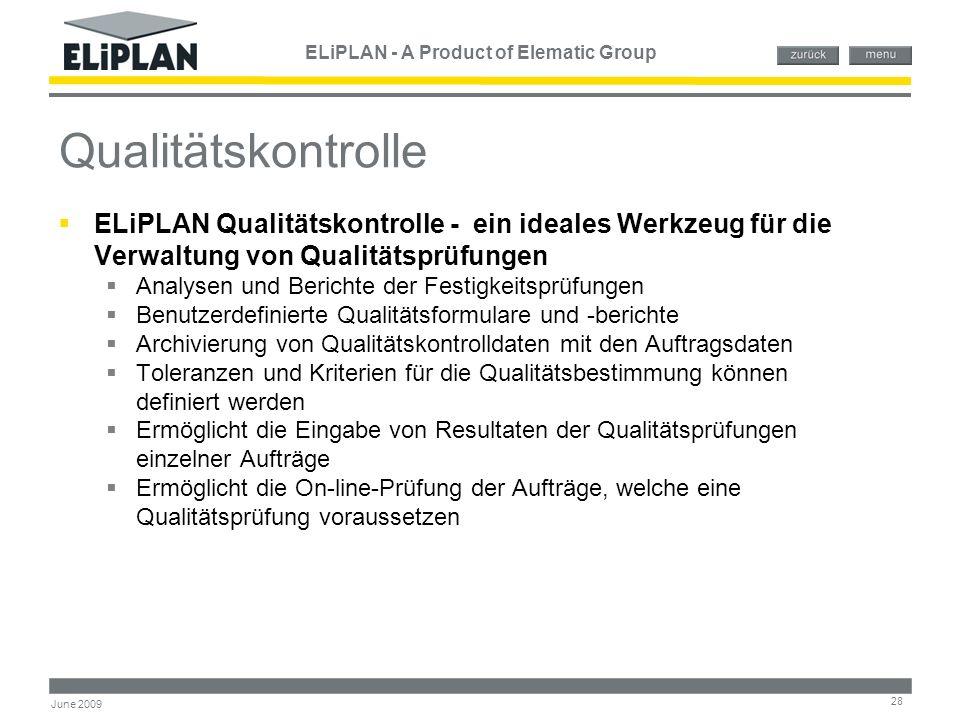 ELiPLAN - A Product of Elematic Group 28 June 2009 Qualitätskontrolle  ELiPLAN Qualitätskontrolle - ein ideales Werkzeug für die Verwaltung von Quali