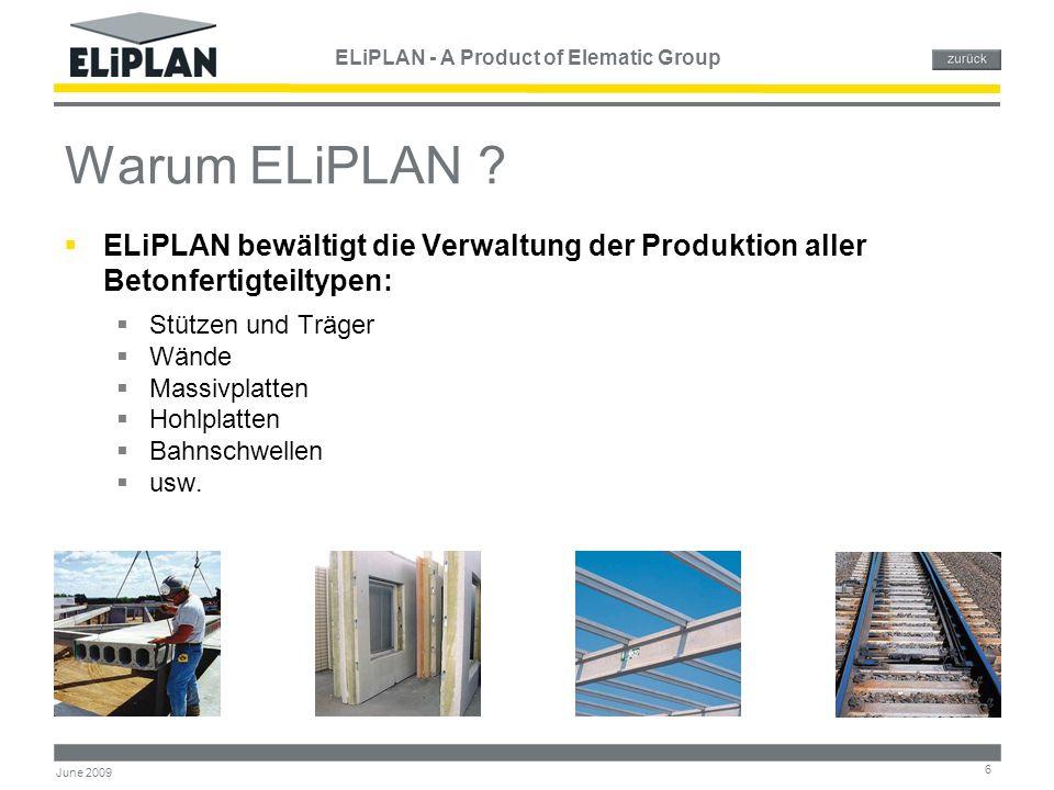 ELiPLAN - A Product of Elematic Group 27 June 2009 Materialverwaltung Aktuelle Information über den Material- vorrat und die Durchschnittpreise für die Angebots- erstellung.