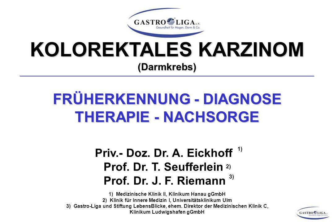 KOLOREKTALES KARZINOM (Darmkrebs) FRÜHERKENNUNG - DIAGNOSE THERAPIE - NACHSORGE Priv.- Doz.