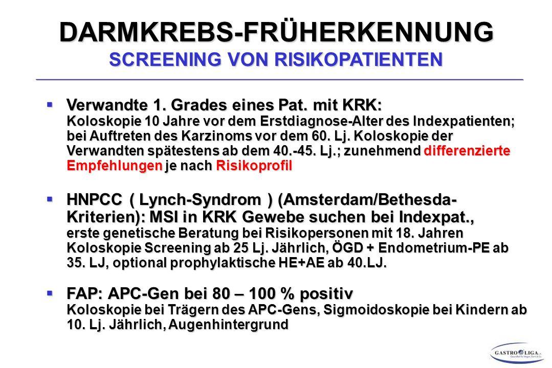 DARMKREBS-FRÜHERKENNUNG SCREENING VON RISIKOPATIENTEN  Verwandte 1.