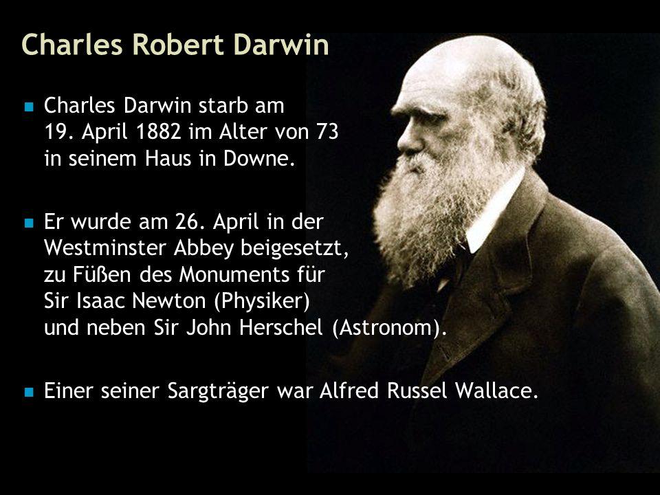 75 Charles Robert Darwin Charles Darwin starb am 19.