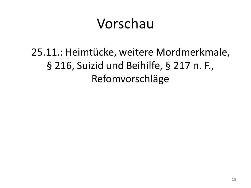 Vorschau 25.11.: Heimtücke, weitere Mordmerkmale, § 216, Suizid und Beihilfe, § 217 n. F., Refomvorschläge 18
