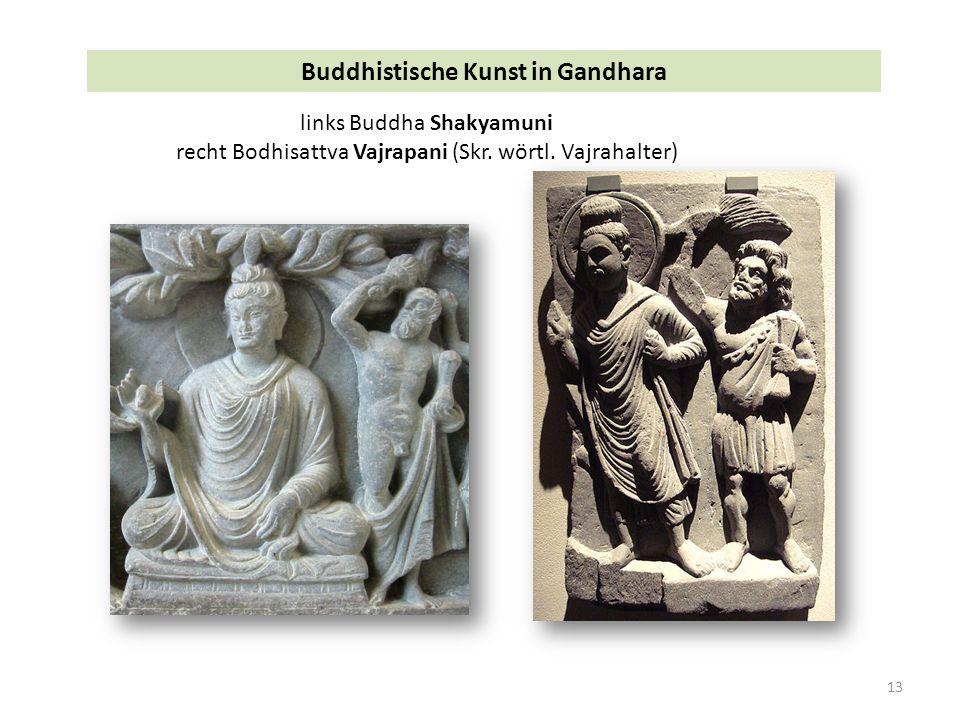 13 Buddhistische Kunst in Gandhara links Buddha Shakyamuni recht Bodhisattva Vajrapani (Skr. wörtl. Vajrahalter)