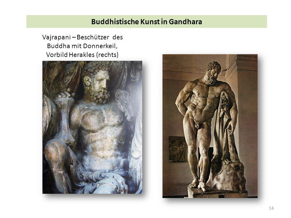 14 Buddhistische Kunst in Gandhara Vajrapani – Beschützer des Buddha mit Donnerkeil, Vorbild Herakles (rechts)