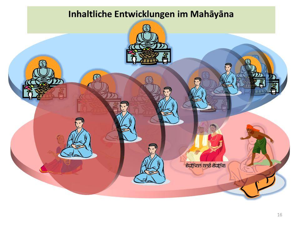 16 Inhaltliche Entwicklungen im Mahāyāna