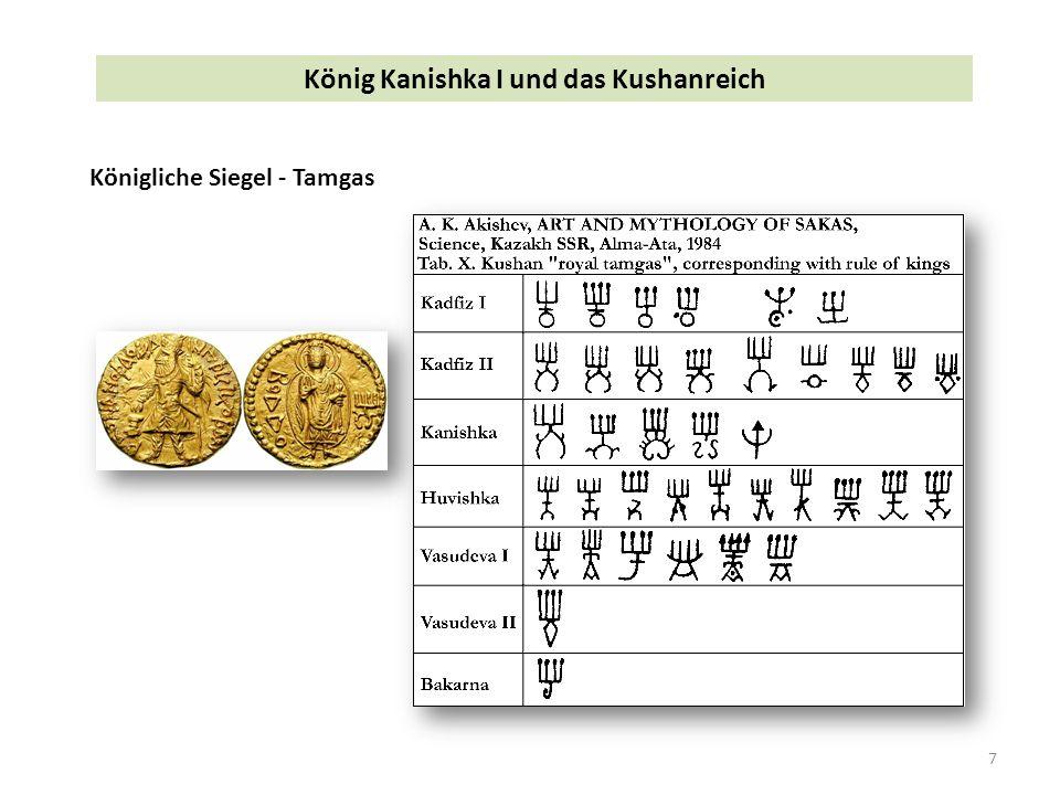 7 König Kanishka I und das Kushanreich Königliche Siegel - Tamgas