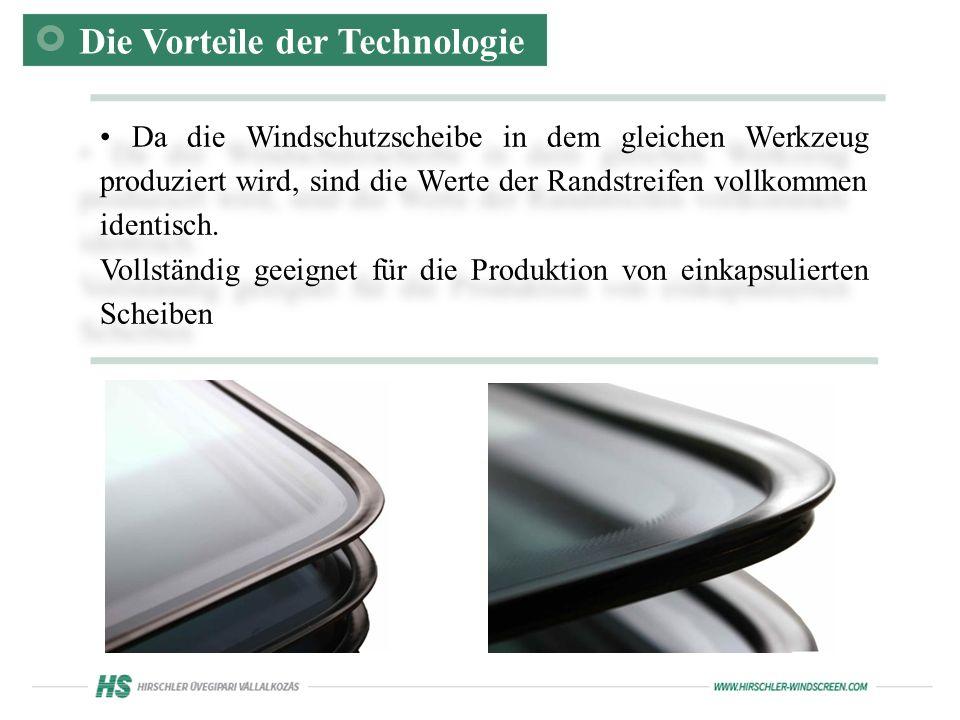 Da die Windschutzscheibe in dem gleichen Werkzeug produziert wird, sind die Werte der Randstreifen vollkommen identisch.