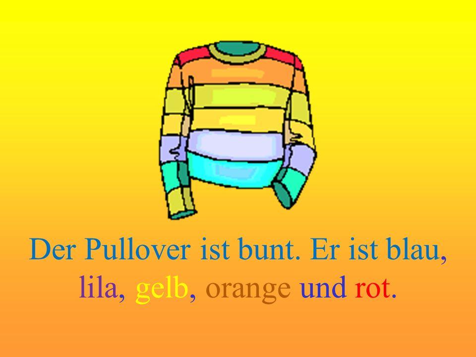 Der Pullover ist bunt. Er ist blau, lila, gelb, orange und rot.