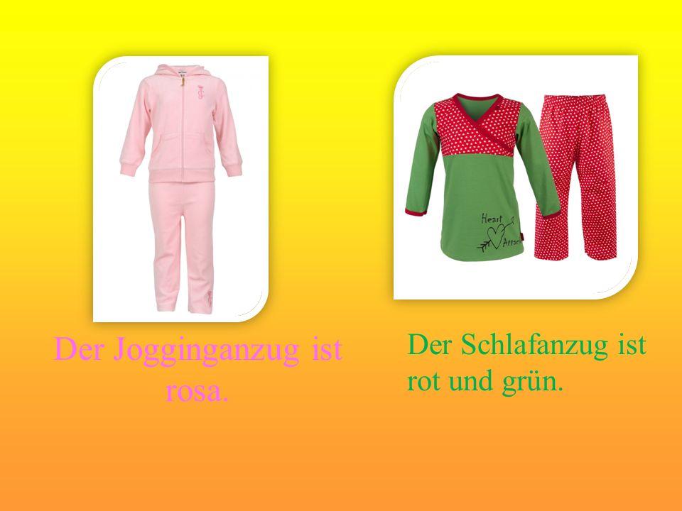 Der Jogginganzug ist rosa. Der Schlafanzug ist rot und grün.