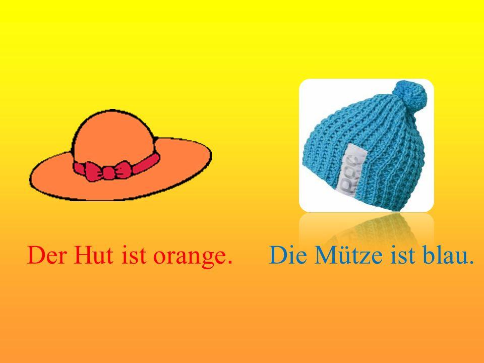 Der Hut ist orange. Die Mütze ist blau.