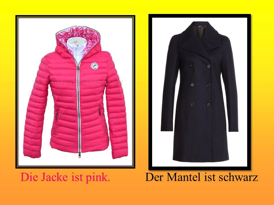 Die Jacke ist pink.Der Mantel ist schwarz
