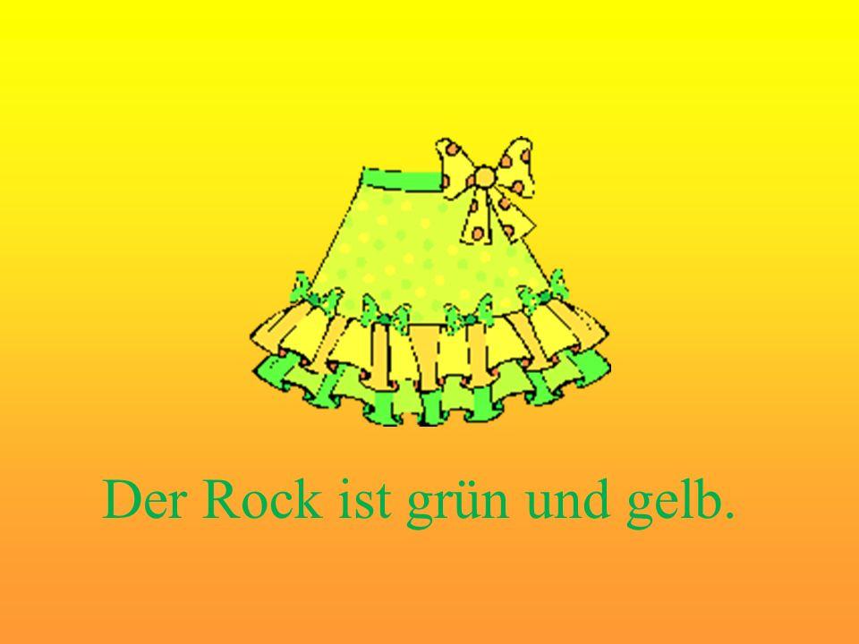 Der Rock ist grün und gelb.