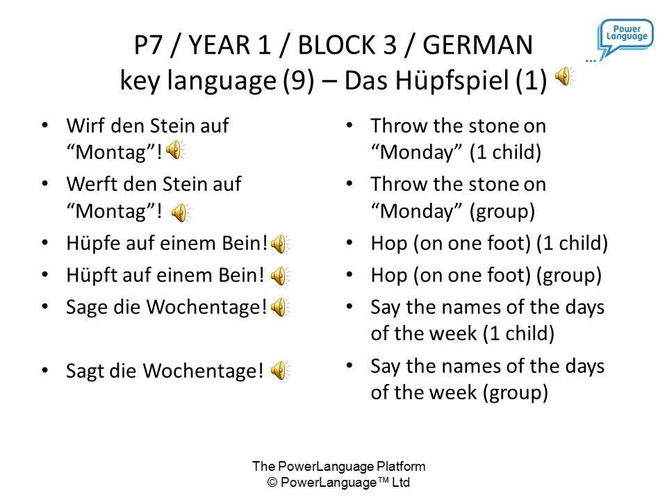 The PowerLanguage Platform © PowerLanguage™ Ltd Wirf den Stein auf Montag .