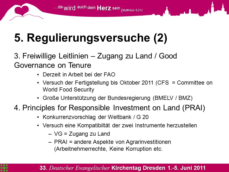 33. Deutscher Evangelischer Kirchentag Dresden 1.-5. Juni 2011 …da wird auch dein Herz sein ( Matthäus 6,21) 5. Regulierungsversuche (2) 3. Freiwillig