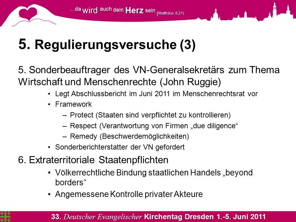 33. Deutscher Evangelischer Kirchentag Dresden 1.-5. Juni 2011 …da wird auch dein Herz sein ( Matthäus 6,21) 5. Regulierungsversuche (3) 5. Sonderbeau