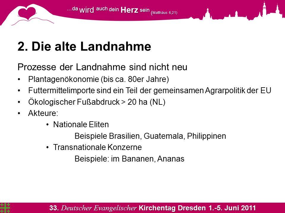 33. Deutscher Evangelischer Kirchentag Dresden 1.-5. Juni 2011 …da wird auch dein Herz sein ( Matthäus 6,21) 2. Die alte Landnahme Prozesse der Landna