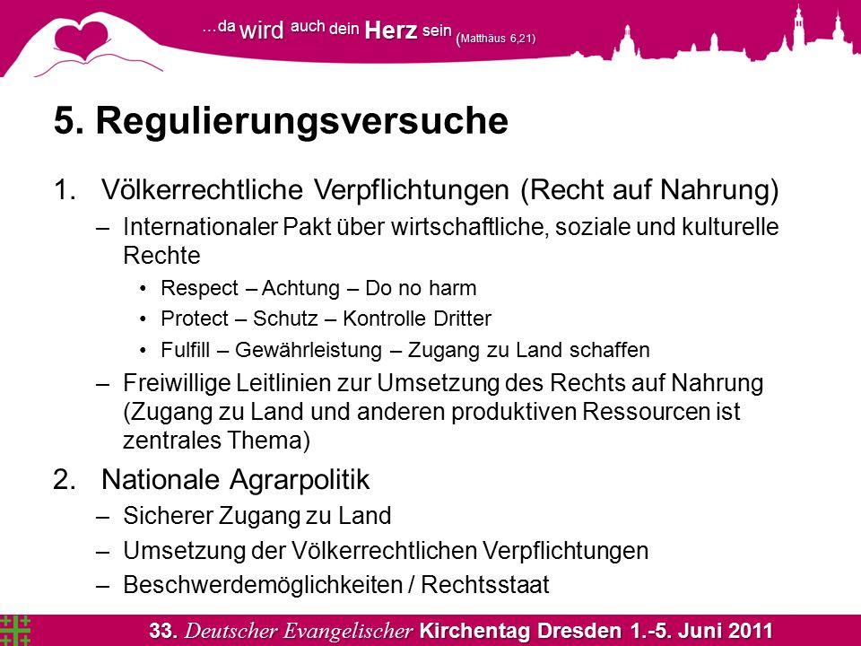33. Deutscher Evangelischer Kirchentag Dresden 1.-5. Juni 2011 …da wird auch dein Herz sein ( Matthäus 6,21) 5. Regulierungsversuche 1.Völkerrechtlich