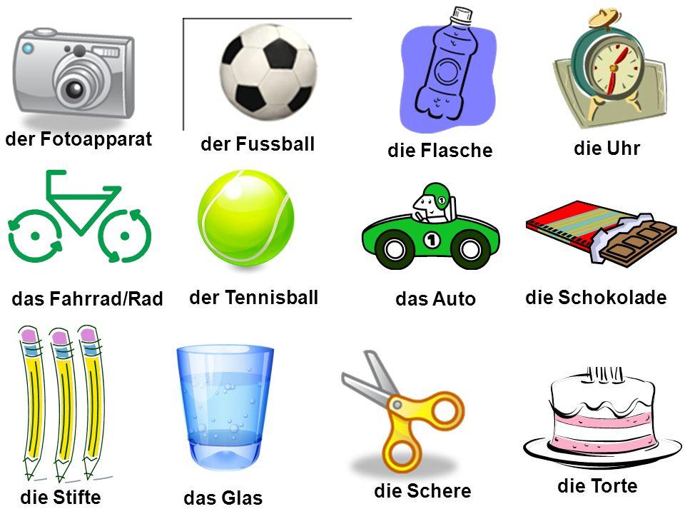 der Fotoapparat der Fussball die Flasche die Uhr das Fahrrad/Rad der Tennisball das Auto die Stifte das Glas die Schere die Schokolade die Torte