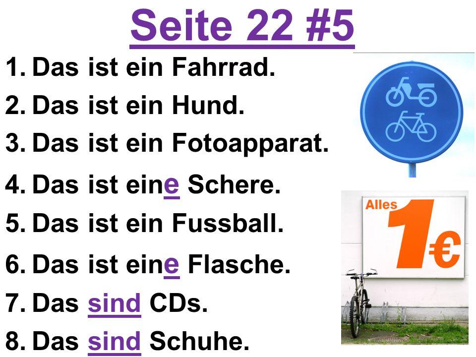 Seite 22 #5 1.Das ist ein Fahrrad. 2.Das ist ein Hund.