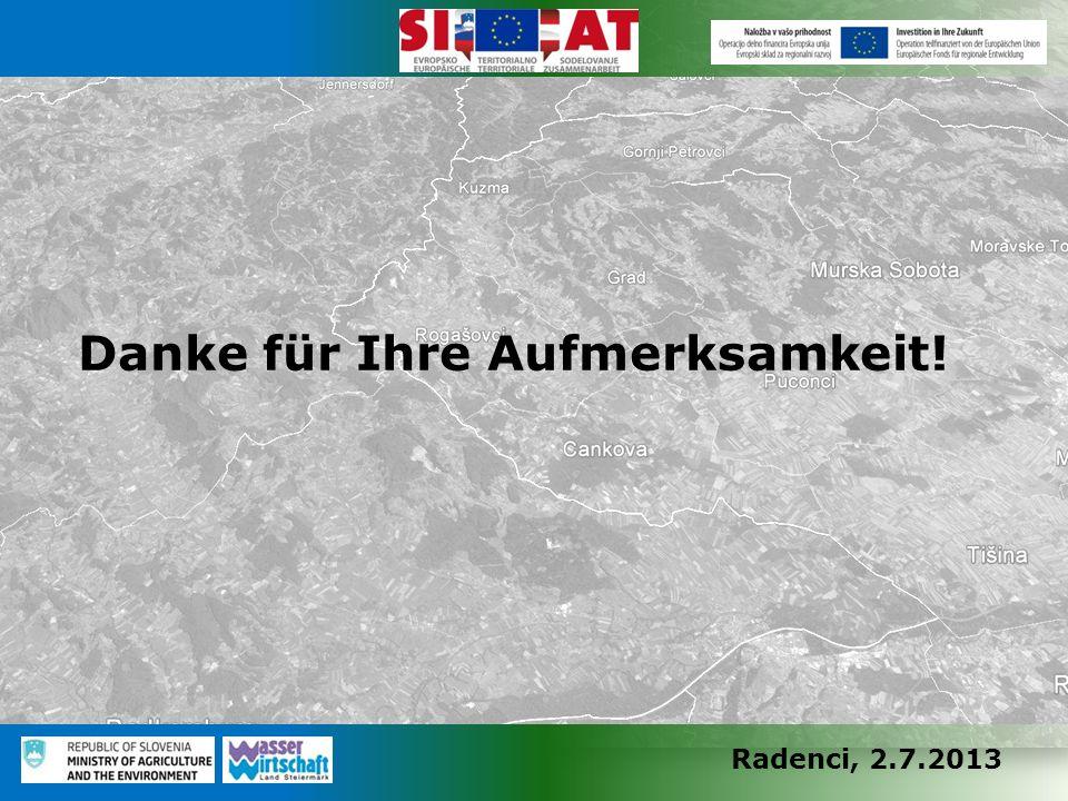 Radenci, 2.7.2013 Danke für Ihre Aufmerksamkeit!