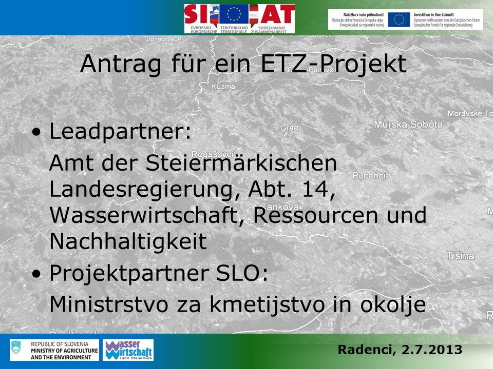 Radenci, 2.7.2013 Leadpartner: Amt der Steiermärkischen Landesregierung, Abt. 14, Wasserwirtschaft, Ressourcen und Nachhaltigkeit Projektpartner SLO: