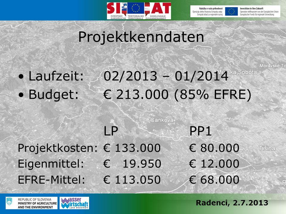 Radenci, 2.7.2013 Laufzeit: 02/2013 – 01/2014 Budget:€ 213.000 (85% EFRE) LPPP1 Projektkosten:€ 133.000€ 80.000 Eigenmittel:€ 19.950€ 12.000 EFRE-Mittel:€ 113.050€ 68.000 Projektkenndaten