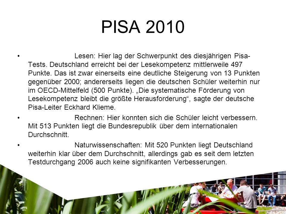 PISA 2010 Lesen: Hier lag der Schwerpunkt des diesjährigen Pisa- Tests.